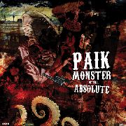 PAIK - MONSTER OF THE ABSOLUTE