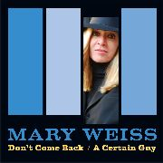 WEISS, MARY - DON'T COME BACK/A CERTAIN GUY