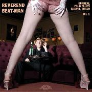 REVEREND BEAT-MAN - SURREAL FOLK BLUES TRASH, VOL. 1