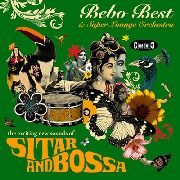 BEST, BEBO -& SUPER LOUNGE ORCHESTRA- - SITAR & BOSSA