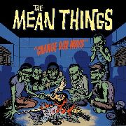 MEAN THINGS - CHANGE OUR WAYS
