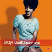 LAVETTE, BETTYE - NEARER TO YOU