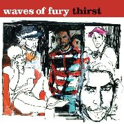 WAVES OF FURY - THIRST