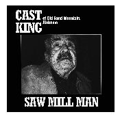 KING, CAST - SAW MILL MAN