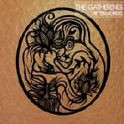 GATHERING - AFTERWORDS