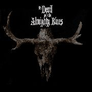 DEVIL AND THE ALMIGHTY BLUES - THE DEVIL AND THE ALMIGHTY BLUES