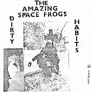 AMAZING SPACE FROGS - DIRTY HABITS EP