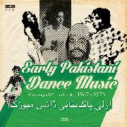 VARIOUS - EARLY PAKISTANI DANCE MUSIC 1967-1975