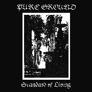 PURE GROUND - STANDARD OF LIVING (IT)