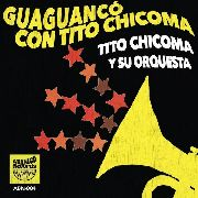 "CHICOMA, TITO -Y SU ORQUESTA- - GUAGUANCO CON... (BLACK COVER) (+7"")"