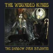 WOUNDED KINGS - THE SHADOW OVER ATLANTIS