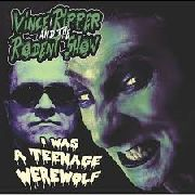 RIPPER, VINCE -& THE RODENT SHOW- - I WAS A TEENAGE WEREWOLF