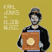 KARL-JONAS & BLOOD MUSIC - THE LIGHT OF THE FUTURE (DARK OF THE PAST) (+CD)