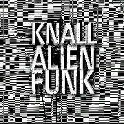 KNALL - ALIENFUNK (2LP/BLACK)