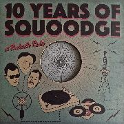 VARIOUS - 10 YEARS OF SQUOODGE