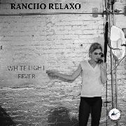 RANCHO RELAXO - WHITE LIGHT FEVER (2LP)