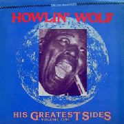 HOWLIN' WOLF - HIS GREATEST SIDES VOLUME ONE