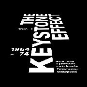 VARIOUS - THE KEYSTONE EFFECT, VOL. 1: 1964-74
