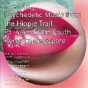 VARIOUS - THE TRIP 4 PSYCHEDELIC MUSIC FROM THE HIPPIE TRAIL