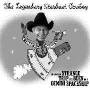 LEGENDARY STARDUST COWBOY - (BLACK) OH WHAT A STRANGE TRIP IT'S BEEN...