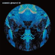 COSMIC GROUND - COSMIC GROUND 3 (2LP/BLUE)