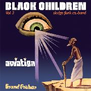 BLACK CHILDREN SLEDGE FUNK CO. BAND - VOL. 3: AVIATION GRAND FATHER