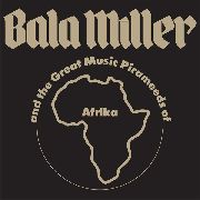 MILLER, BALA -& THE GREAT MUSIC PIRAMEEDS OF AFRIKA- - PYRAMIDS
