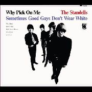 STANDELLS - WHY PICK ON ME-SOMETIMES GOOD GUYS DON'T...