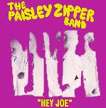PAISLEY ZIPPER BAND - HEY JOE/ROADRUNNER