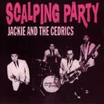 JACKIE & THE CEDRICS - SCALPING PARTY