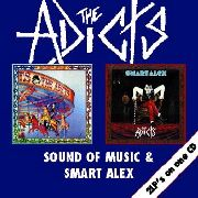 ADICTS - SOUND OF MUSIC/SMART ALEX