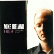 IRELAND, MIKE -& HOLLER- - LEARNING HOW TO LIVE