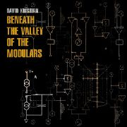 KRISTIAN, DAVID - BENEATH THE VALLEY OF THE MODULARS