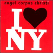 ANGEL CORPUS CHRISTI - I LOVE NEW YORK