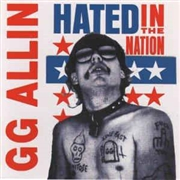 ALLIN, G.G. - HATED IN THE NATION