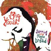 BIG YOUTH - JAMMING IN THE HOUSE OF DREAD