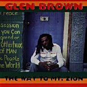 BROWN, GLEN - THE WAY TO MOUNT ZION