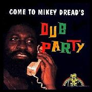 DREAD, MIKEY - DUB PARTY