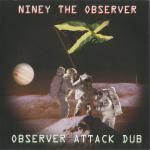 NINEY THE OBSERVER - OBSERVER ATTACK DUB