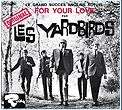 YARDBIRDS - FOR YOUR LOVE (+3)