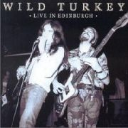 WILD TURKEY - LIVE IN EDINBURGH