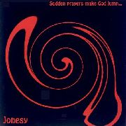 JONESY - SUDDEN PRAYERS MAKE GOD JUMP