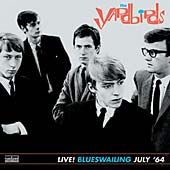 YARDBIRDS - LIVE BLUESWAILING JULY '64