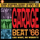 GARAGE BEAT '66!, VOL. 1 - LIKE WHAT, ME WORRY?!?