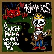 MOJOMATICS - A SWEET MAMA GONNA HOODOO ME