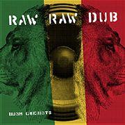 BUSH CHEMISTS - RAW RAW DUB