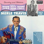 TRAVIS, MERLE - LIVE AT TOWN HALL PARTY 1958 & 1959