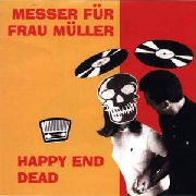MESSER FUR FRAU MULLER - HAPPY END DEAD