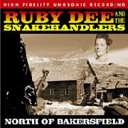 DEE, RUBY -& THE SNAKEHANDLERS- - NORTH OF BAKERSFIELD