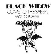 BLACK WIDOW - COME TO THE SABBAT/WAY TO POWER